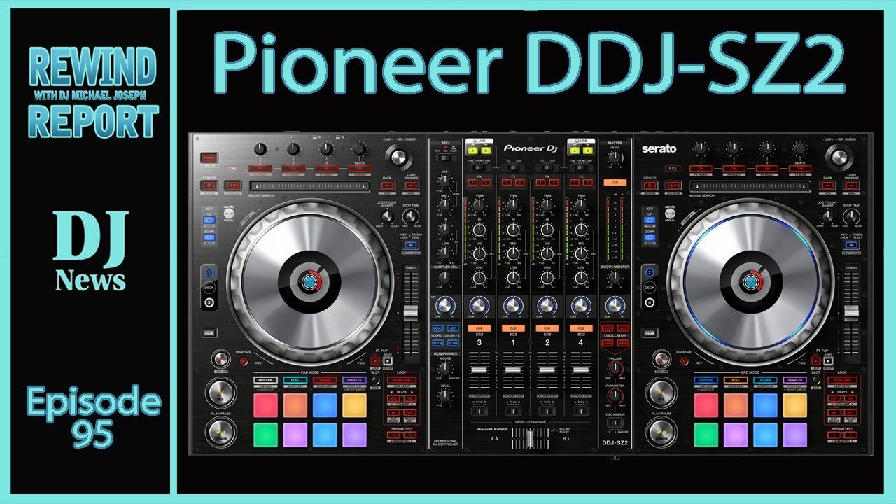 the rewind report e95 pioneer dj ddj sz2 with serato controls youtube. Black Bedroom Furniture Sets. Home Design Ideas