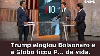 Trump elogiou Bolsonaro e a Globo ficou P... da vida.
