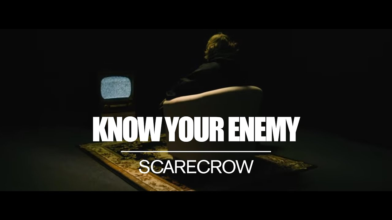 "Know Your Enemy ""Scarecrow"" Premier"