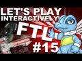 Zoltan Style: Let's Play Interactively FTL: Faster Than Light 15
