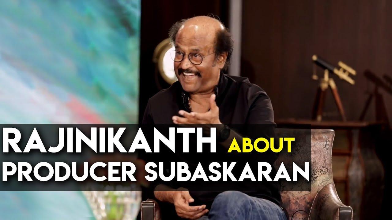rajinikanth-about-producer-subaskaran-2-0-a-r-rahman-shankar-lyca-productions