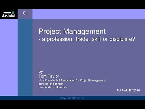 """Project Management: a profession, trade, skill or discipline?"" by Tom Taylor"