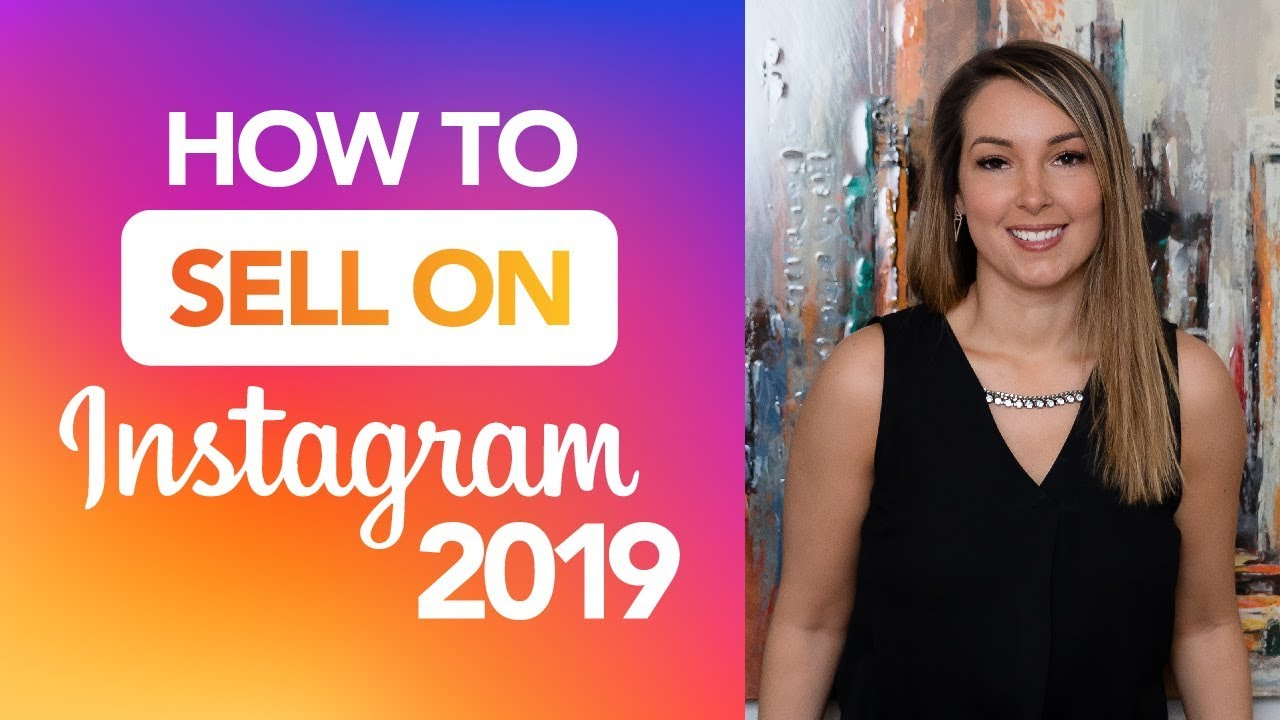 How To Sell On Instagram 2019 Youtube