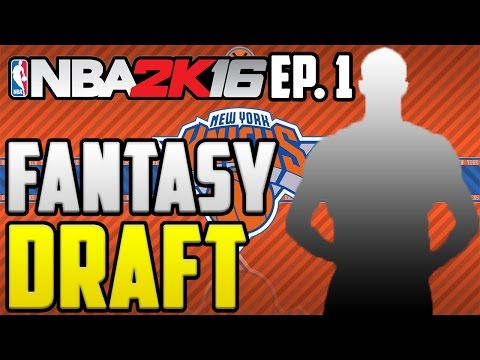 NBA 2K16 Fantasy Draft MyLeague: New York Knicks [Ep.1]