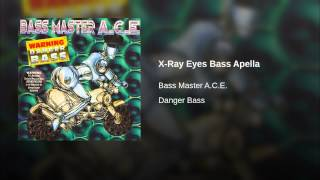 X-Ray Eyes Bass Apella