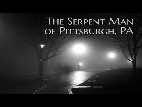 ''The Serpent Man of  Pittsburgh, PA'' by Ghost Beezer | TERRIFYING PITTSBURGH HORROR STORY