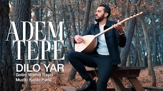 ADEM TEPE - DILO YAR Music Video