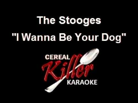 CKK - The Stooges - I Wanna Be Your Dog (Karaoke)