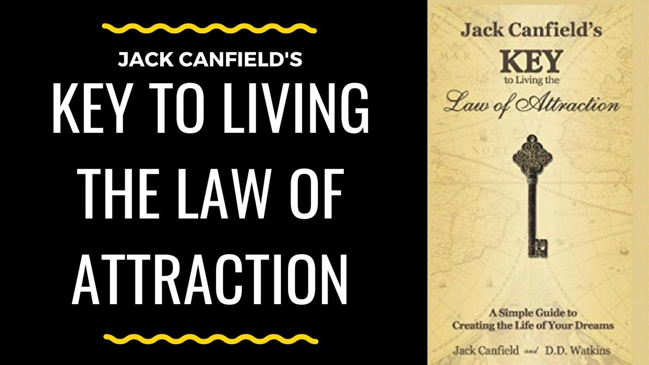 Jack Canfields Key To Living The Law Of Attraction Audiobook Youtube