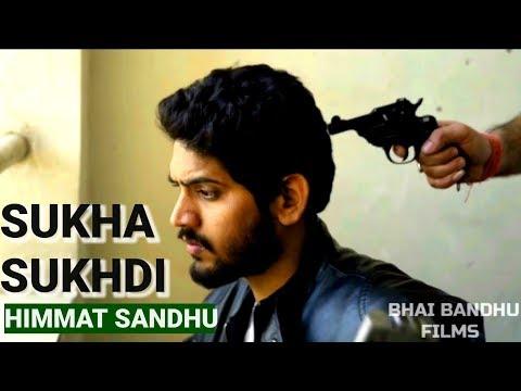 Sukha Sukhdi | Himmat Sandhu | Latest Punjabi Song 2018 |  Bhai Bandhu Films