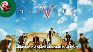 Five Minutes - Semakin Ku Kejar Semakin Kau Jauh #OfficialAudio