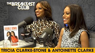Tricia Clarke-Stone & Antoinette Clarke 'Double Down' On Success With Boldness, Badassery + More