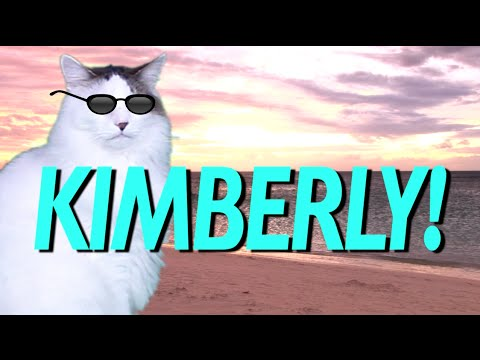 HAPPY BIRTHDAY KIMBERLY! - EPIC CAT Happy Birthday Song