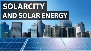 Tesla, SolarCity and the future of Solar Energy