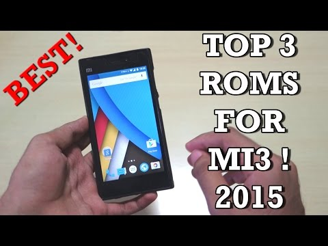 Top 3 ROMS for Xiaomi Mi3 ! [2015]