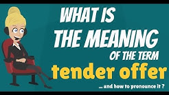 What is TENDER OFFER? What does TENDER OFFER mean? TENDER OFFER meaning, definition & explanation