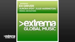 Ex-Driver & Julie Harrington - Aurora (Original Mix)