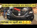 Baleno Old Converted Into New Baleno Facelift 2019 | Part 1| Harsh VLOGS