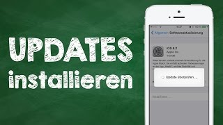 iPhone, iPad Updates installieren - iOS Geräte (iPhone, iPad, iPod touch) updaten, Anleitung Deutsch