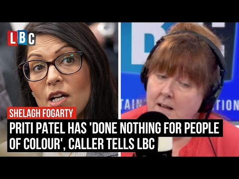 Priti Patel has 'done nothing for people of colour', caller tells LBC
