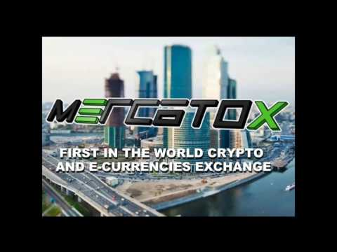 MERCATOX FIRST IN THE WORLD CRYPTO AND E CURRENCIES EXCHANGE