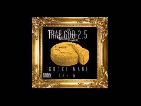 Gucci Mane - Dont Deserve It Ft. Wooh Da Kid - Trap God 2.5 Mixtape