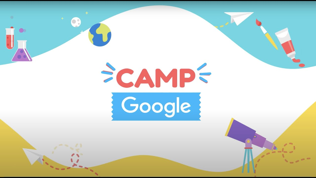 Camp Google 2020 | Let your kid make the most of this summer