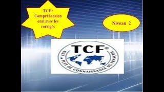 TCF :test de compréhension oral 2018 Vidéo 7  avec les corigés (Niveau 2)