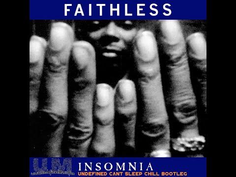 Faithless - Insomnia (Undefined Cant Sleep Chill Edit)