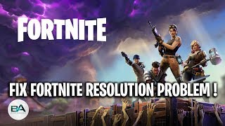 Fortnite resolution problem SEASON 6 FIX | Won