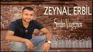 Zeynal Erbil - Senden Vazgeçmem