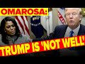 Omarosa: Trump is 'not well'