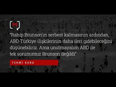 """Fehmi Koru: """"Rahip Brunson'ın serbest kalmasının ardından, ABD-Türkiye ilişkilerinin daha ileri..."""