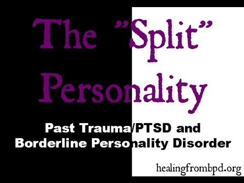 The Split Self in BPD and PTSD - Healing From Borderline Personality