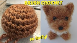 Brush Crochet Tutorial - How to Make Amigurumi Fluffy