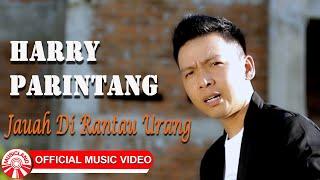 Harry Parintang - Jauah Di Rantau Urang [Official Music Video HD]
