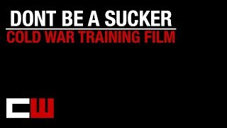 Don't Be A Sucker - Early Cold War Training Film