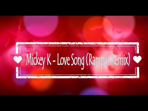 Mickey K - Love Song (Rampus Remix)(Cure Cover )