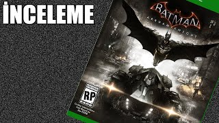 Batman: Arkham Knight - İnceleme