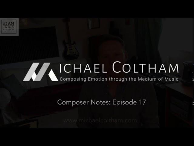 Composer Notes: Ep 17.