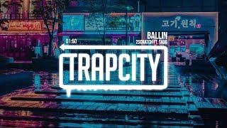2Scratch - Ballin (ft. TAOG) [1 Hour Version]