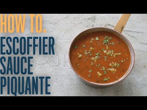 Escoffier sauce piquante: how making classic sauces can change the way you cook.