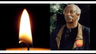 The Once Most Generous, a Patriot Great Son of Ethiopia Ato Abeselom Yihdego is Dead! ቸሩ አገር ወዳዱ አቶ