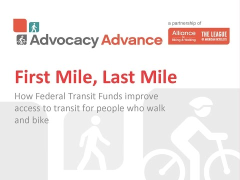 First Mile, Last Mile: How Federal Transit funds help people who walk and bike access transit