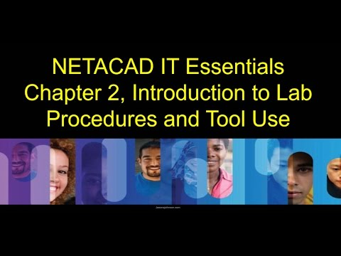 NETACAD IT Essentials, Chapter 2, Introduction to Lab Procedures and Tool Use