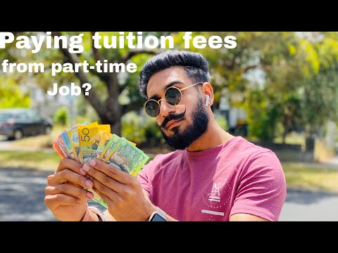 Paying tuition fees from Part-time Job? || Australia || how much you can earn?