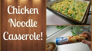 Chicken Noodle Casserole!