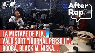 """AFTER RAP : Vald lâche """"Journal Perso II"""", la mixtape de PLK, Booba, Black M, Niska..."""
