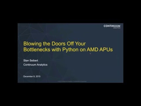 Webinar: Blowing the Doors off Bottlenecks with Python on AMD APUs