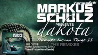 Markus Schulz presents Dakota - Tears (Protoculture Remix)